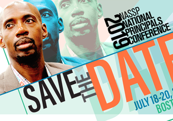SAVE THE DATE:  National Principals Conference July 18-20, 2019 in Boston, MA
