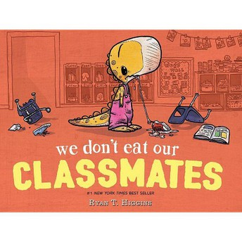 """""""We Don't Eat Our Classmates"""" by Ryan T. Higgins."""