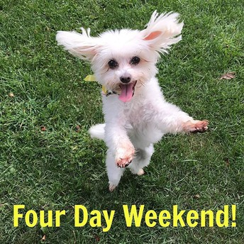 FOUR DAY WEEKEND!