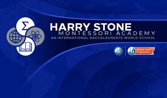 Harry Stone Montessori Academy an IB World School - Middle Years Programme