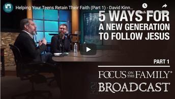 HELPING YOUR TEENS RETAIN THEIR FAITH (Part 1 of 2)