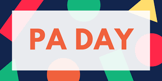 MONDAY, FEB. 1ST IS A P.A. DAY. THE SCHOOL WILL BE CLOSED TO STUDENTS.