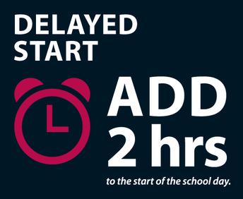 2 Hour Delayed Start/ Inicio Diferido en 2 Horas