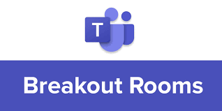 Microsoft Teams Breakout Rooms