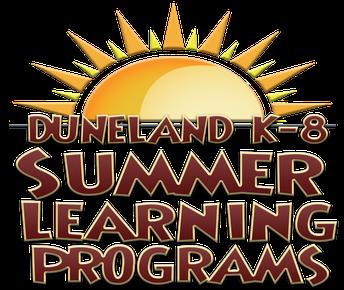 Duneland K-8 Summer School  DEADLINE TO REGISTER: May 26