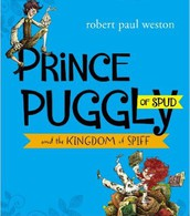 Prince Puggly of Spud and the Kingdom of Spiff (All ages)