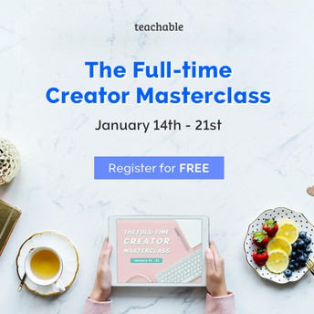 REGISTER NOW FOR TEACHABLE'S FREE MASTERCLASS