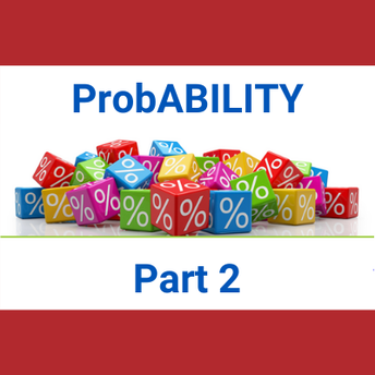 ProbABILITY: Increase Your Odds! - Part 2