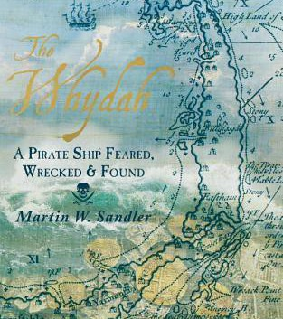 The Whydah: A Pirate Ship Feared, Wrecked and Found