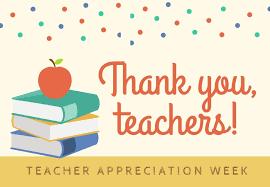 May 3 - 7 is Teacher Appreciation Week