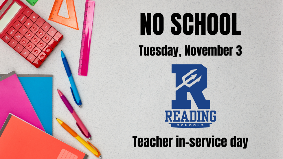 No School Tuesday, November 3 for Reading Schools, Teacher in-service day