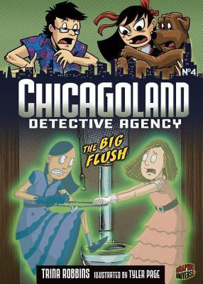 #9: Chicagoland Detective Agency #4: The Big Flush