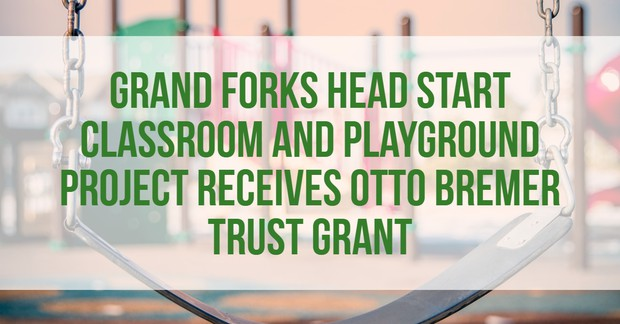Grand Forks Head Start Classroom and Playground Project Receives Otto Bremer Trust Grant