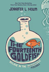 The Fourteenth Goldfish by Jennifer Holm
