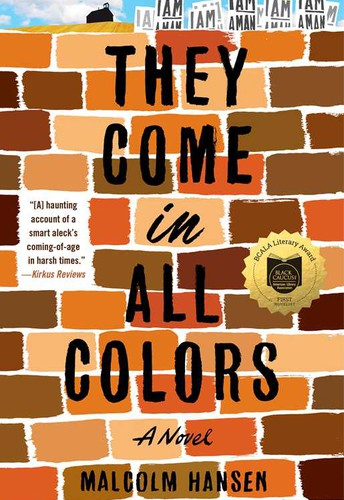 They Come in All Colors: A Novel by Malcolm Hansen
