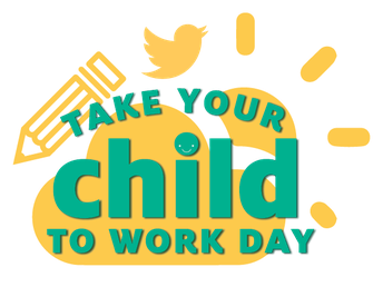 TAKE YOUR CHILD TO WORK DAY INFORMATION - APRIL 22ND, 2021