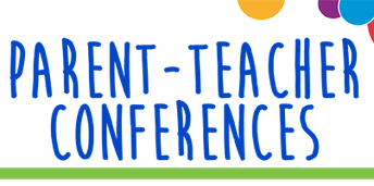 Parent Teacher Conference General Information