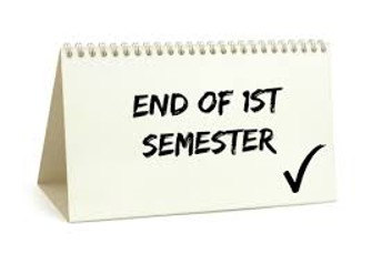 Semester 1 Ends Friday, January 19