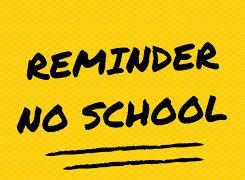 NO school Monday, February 17, 2020!