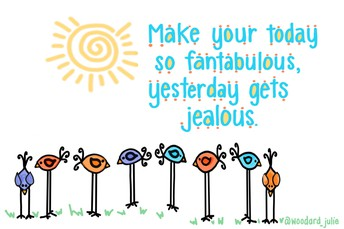 Make today so fantabulous...