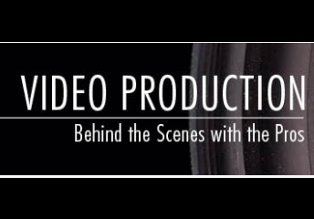 Video Production:  Behind the Scenes with the Pros