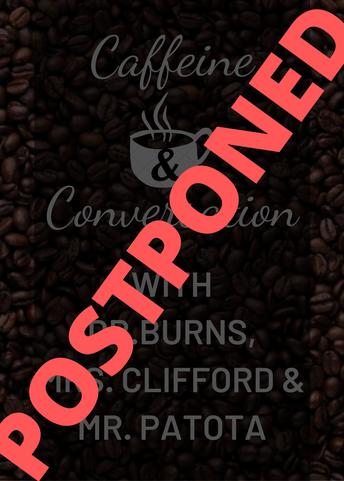 6. POSTPONED | Caffeine & Conversations Session 2