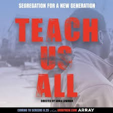 Teach Us All a film by Sonia Lowman