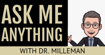 Ask Dr. Milleman Anything!