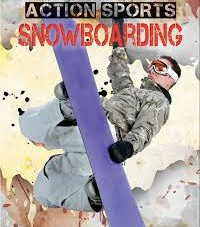 Action Sports: Snowboarding
