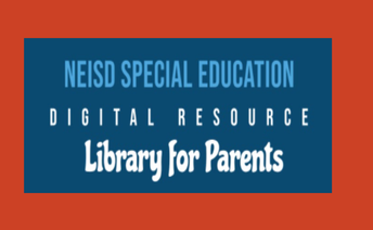 Digital Resource Library -NEISD Special Education Department