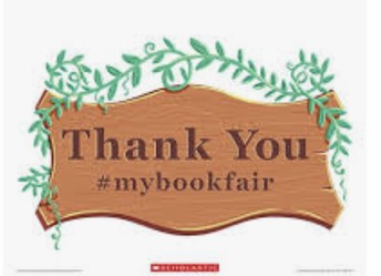 Thank you for all your purchases during our Fall Scholastic Book Fair!