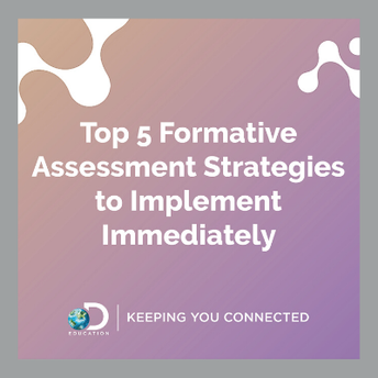 Top Five Formative Assessment Strategies to Implement Immediately