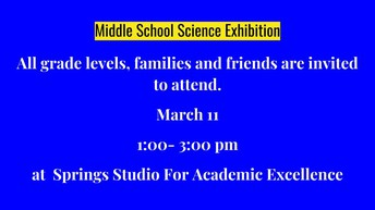 MS Science Exhibition March 11 from 1:00- 3:00 pm