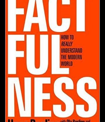 Factfulness: How To Really Understand The Modern World