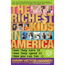 The Richest Kids in America by Mark Hansen