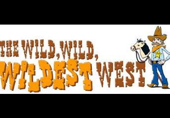 The Wild, Wild, Wildest West!