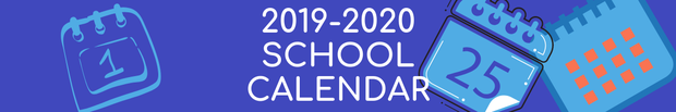 Click here for the 2019-2020 printable school calendar.
