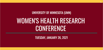 5.  UMN Women's Health Research Conference: Stigma, Racism, and Women's Health