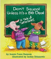Don't Squeal Unless It's a Big Deal By Jeanie Ransom