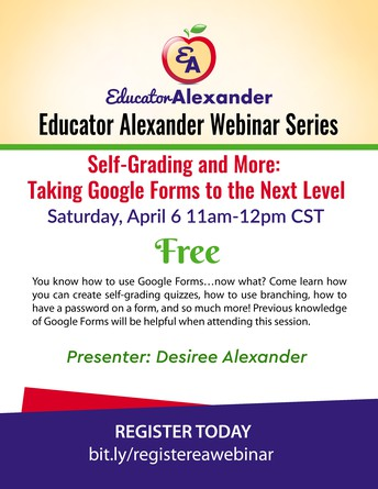 LAST CHANCE TO REGISTER FOR Self-Grading and More: Taking Google Forms to the Next Level FREE Webinar!