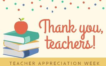 TEACHER APPRECIATION WEEK IS COMING!