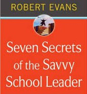 Seven Secrets of the Savvy School Leader: