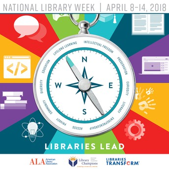 National Library Week April 8-14 2018 - Libraries Lead