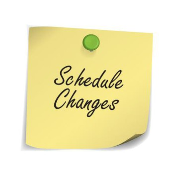 Important Schedule Changes