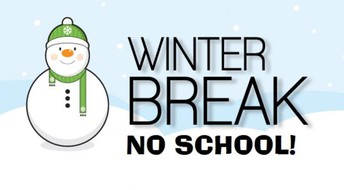 NO SCHOOL - WINTER BREAK!!!