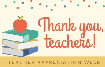 Teacher Appreciation Week - May 3rd-7th, 2021