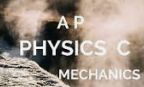 Physics C: Mechanics - AP