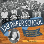 Girl From the Tar Paper School by  Teri Kanfield