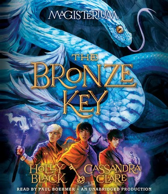 The Bronze Key: Magisterium by Holly Black, and  Cassandra Clare