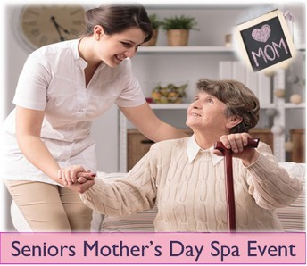 65+ Senior Citizen Mothers Day Spa Event  May 9th 9am -3pm Only
